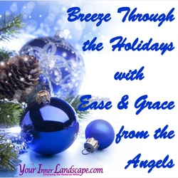 Breeze Through the Holidays with Ease & Grace from the Angels
