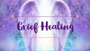 Grief Healing from the Divine