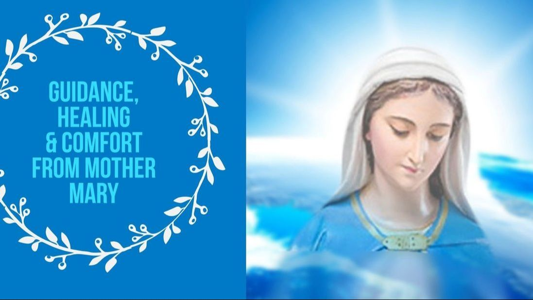 Guidance, healling and comfort with Mother Mary