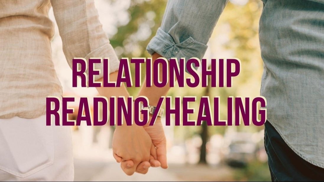 Relationship reading/healing session for clarity and guidance